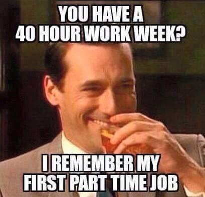 First Part Time Job Meme